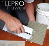 Tile Pro Hawaii - Hawaii Tile Installation - Bath and Kitchen Tile